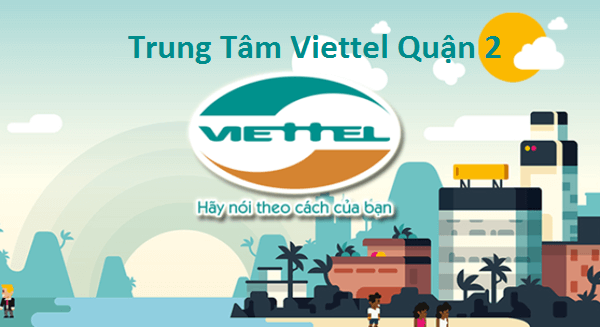 Trung Tâm Viettel Quận 2